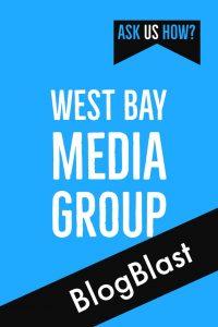 West Bay Media Group - BlogBlast