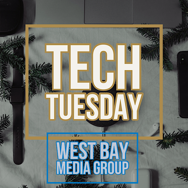 Tech Tuesday Ed 2. West Bay Media Group – The Experiment