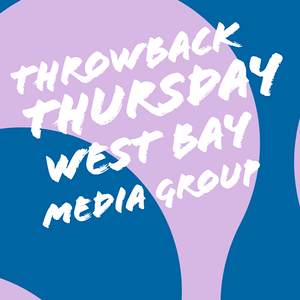 Throwback Thursday Ed.1 – West Bay Media Group